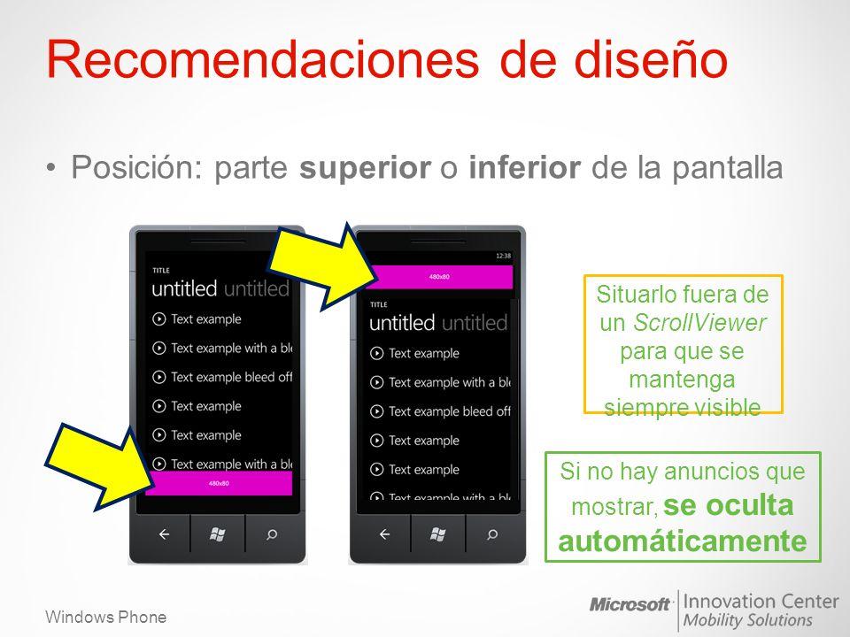 Windows Phone Recomendaciones de diseño Posición: parte superior o inferior de la pantalla Situarlo fuera de un ScrollViewer para que se mantenga siem