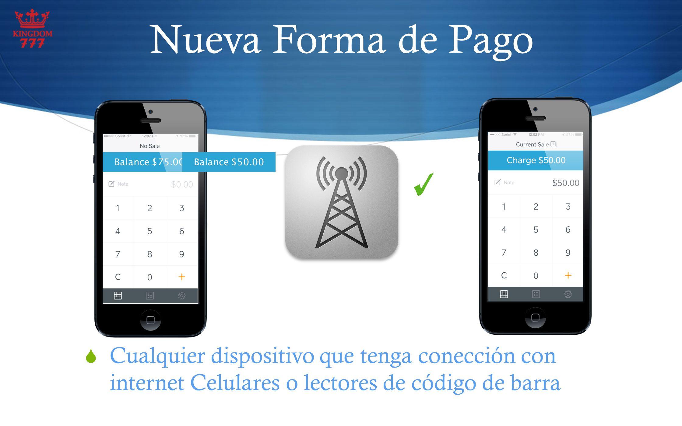 Nueva Forma de Pago Cualquier dispositivo que tenga conección con internet Celulares o lectores de código de barra 4