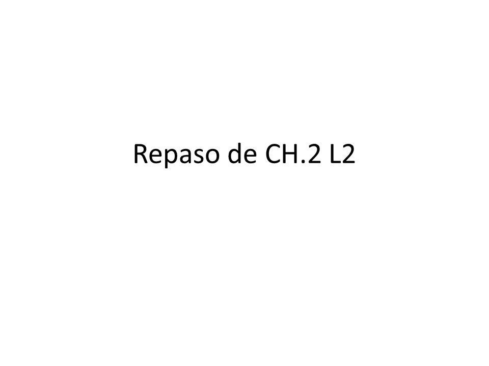 Repaso de CH.2 L2