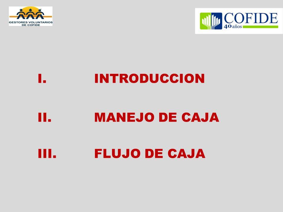 I.INTRODUCCION II. MANEJO DE CAJA III.FLUJO DE CAJA