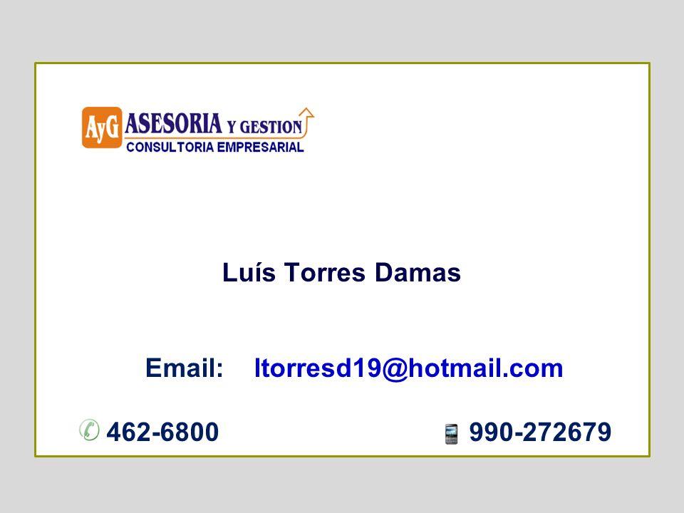 Luís Torres Damas Email: ltorresd19@hotmail.com 462-6800 990-272679