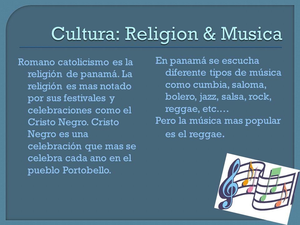 Romano catolicismo es la religión de panamá. La religión es mas notado por sus festivales y celebraciones como el Cristo Negro. Cristo Negro es una ce