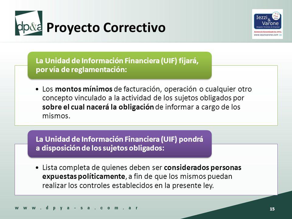 Proyecto Correctivo Los montos mínimos de facturación, operación o cualquier otro concepto vinculado a la actividad de los sujetos obligados por sobre