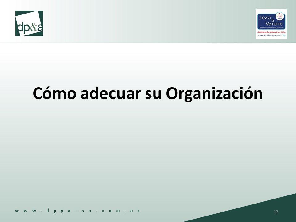 Cómo adecuar su Organización 17
