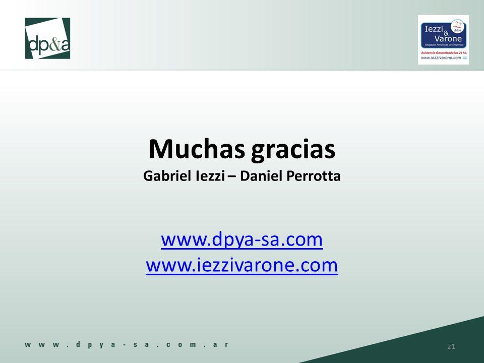 Muchas gracias Gabriel Iezzi – Daniel Perrotta www.dpya-sa.com www.iezzivarone.com 21