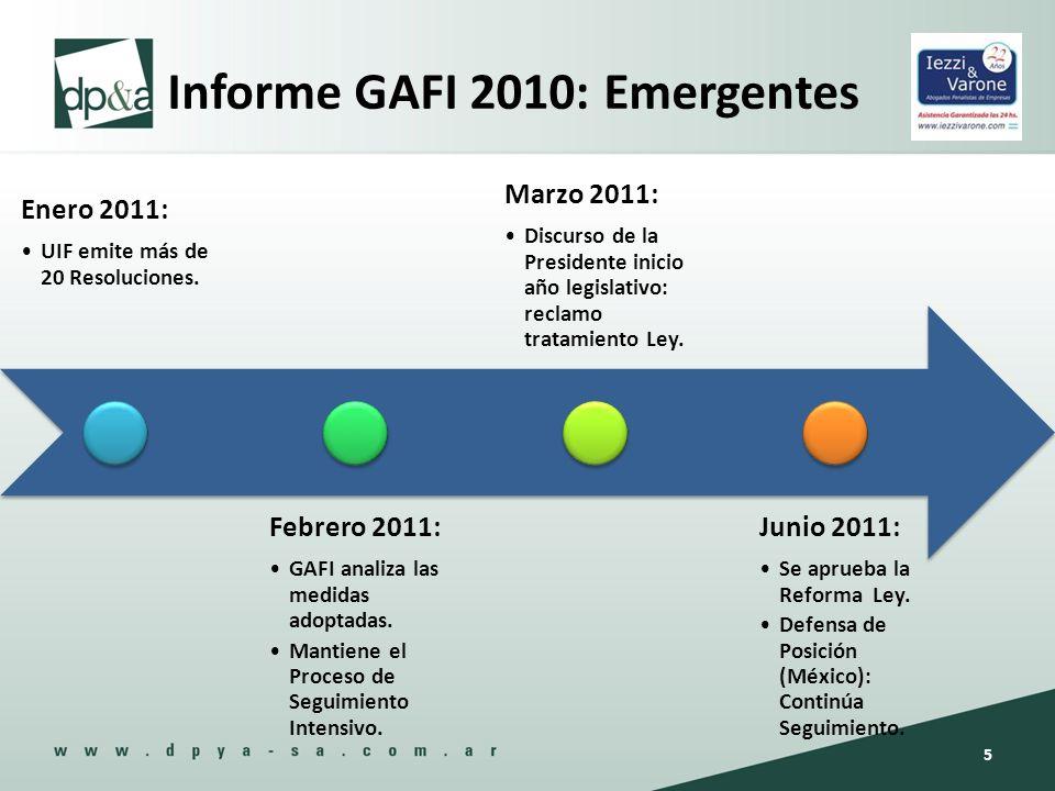 Informe GAFI 2010: Emergentes 5 Enero 2011: UIF emite más de 20 Resoluciones. Febrero 2011: GAFI analiza las medidas adoptadas. Mantiene el Proceso de