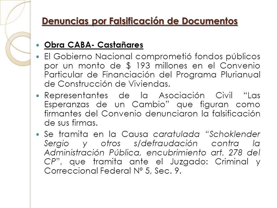 Denuncias por Falsificación de Documentos Obra CABA- Castañares El Gobierno Nacional comprometió fondos públicos por un monto de $ 193 millones en el