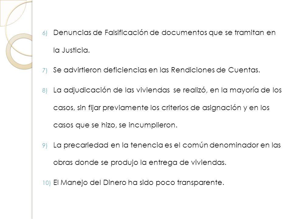 6) Denuncias de Falsificación de documentos que se tramitan en la Justicia. 7) Se advirtieron deficiencias en las Rendiciones de Cuentas. 8) La adjudi