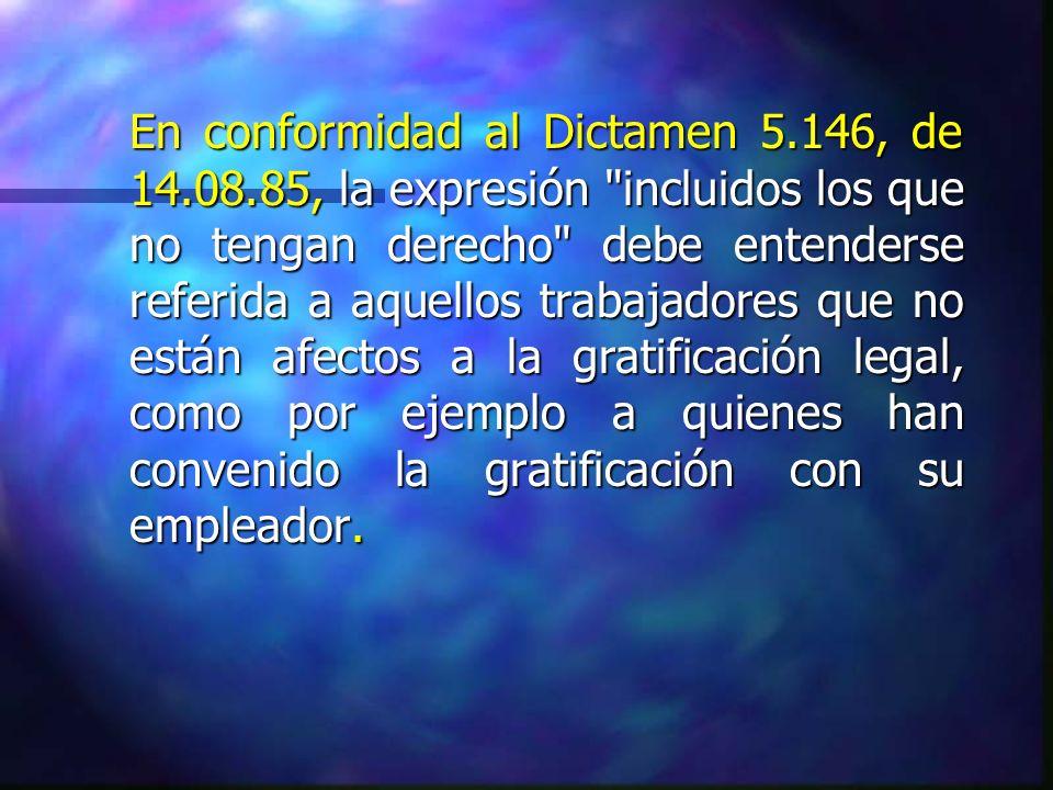 En conformidad al Dictamen 5.146, de 14.08.85, la expresión