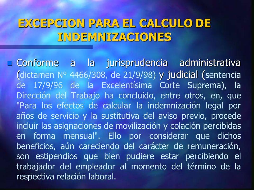 EXCEPCION PARA EL CALCULO DE INDEMNIZACIONES n Conforme a la jurisprudencia administrativa (y judicial ( n Conforme a la jurisprudencia administrativa