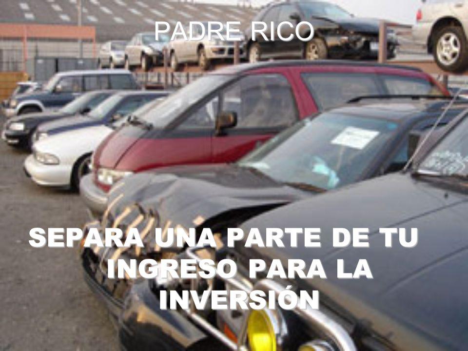 PADRE RICO SEPARA UNA PARTE DE TU INGRESO PARA LA INVERSIÓN