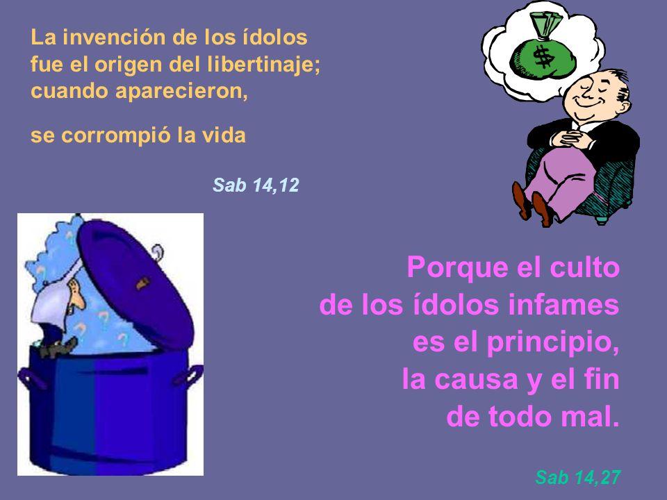 No les bastó errar en el conocimiento de Dios; sufriendo muchos males por causa de su ignorancia; han llegado a dar a esos males el nombre de paz. Sab