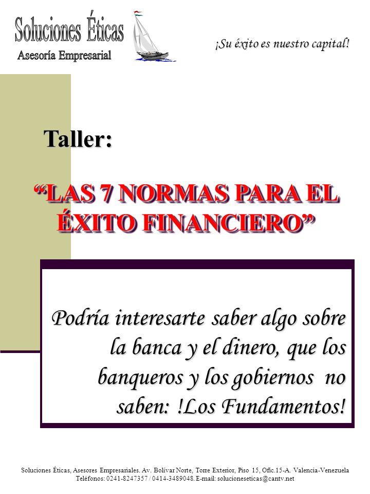 Comprensión y Éxito Financiero ©2004.Se hace un agradecido reconocimiento a la L.