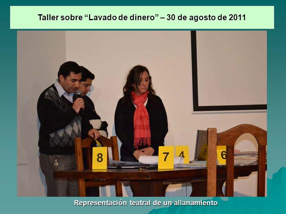 Representación teatral de un allanamiento Taller sobre Lavado de dinero – 30 de agosto de 2011