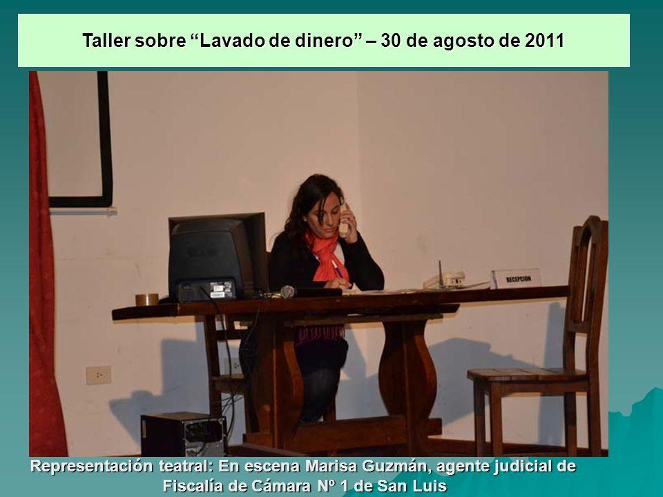 Representación teatral: En escena Marisa Guzmán, agente judicial de Fiscalía de Cámara Nº 1 de San Luis Taller sobre Lavado de dinero – 30 de agosto d