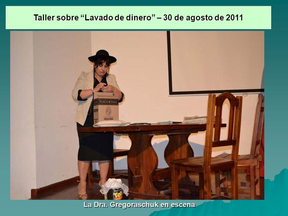 La Dra. Gregoraschuk en escena Taller sobre Lavado de dinero – 30 de agosto de 2011