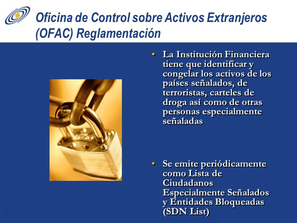 6 Oficina de Control sobre Activos Extranjeros (OFAC) Reglamentación La Institución Financiera tiene que identificar y congelar los activos de los paí