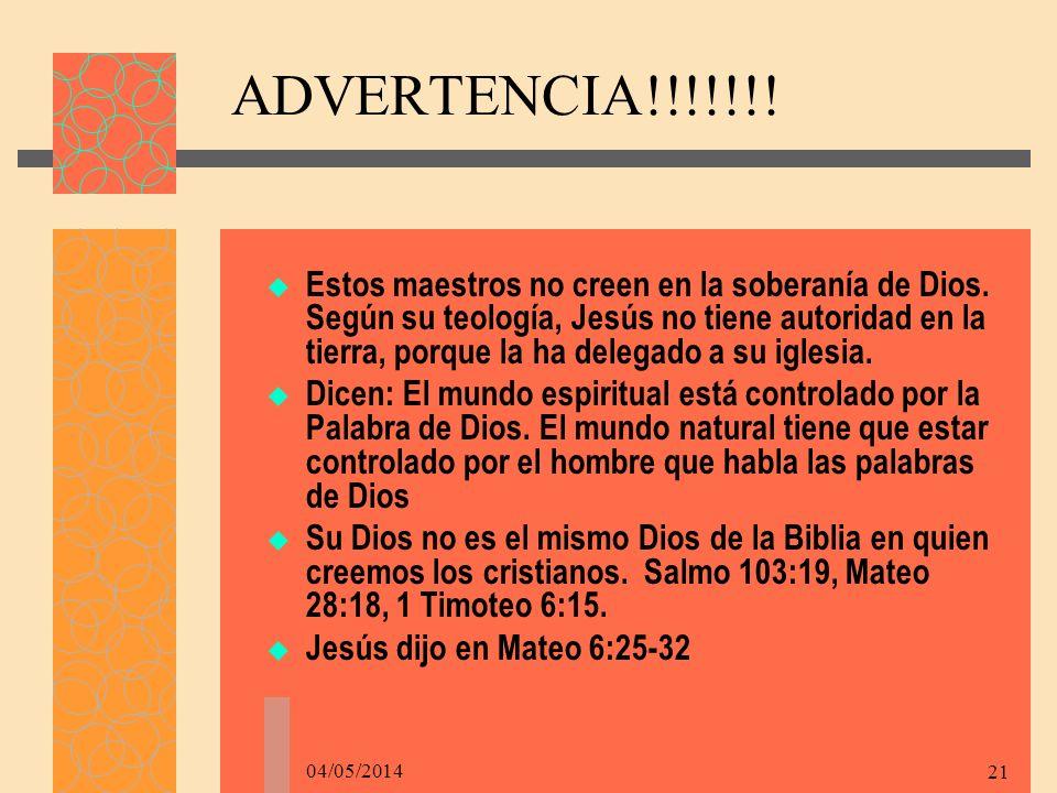 04/05/2014 21 ADVERTENCIA!!!!!!.Estos maestros no creen en la soberanía de Dios.