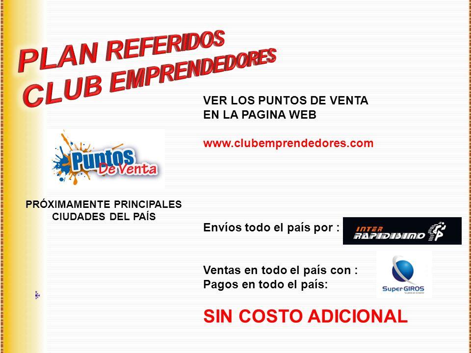 VER LOS PUNTOS DE VENTA EN LA PAGINA WEB www.clubemprendedores.com Envíos todo el país por : Ventas en todo el país con : Pagos en todo el país: SIN C