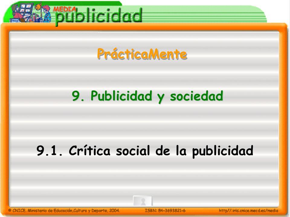 9. Publicidad y sociedad 9.1. Crítica social de la publicidad PrácticaMentePrácticaMente