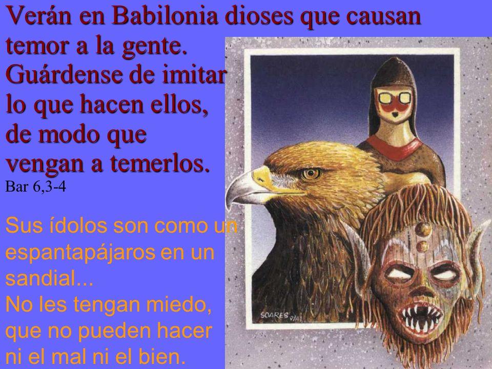 Verán en Babilonia dioses que causan temor a la gente.