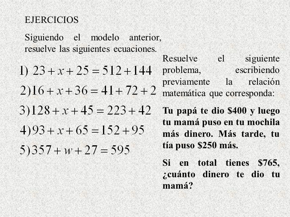 Resuelve el siguiente problema, escribiendo previamente la relación matemática que corresponda: Tu papá te dio $400 y luego tu mamá puso en tu mochila