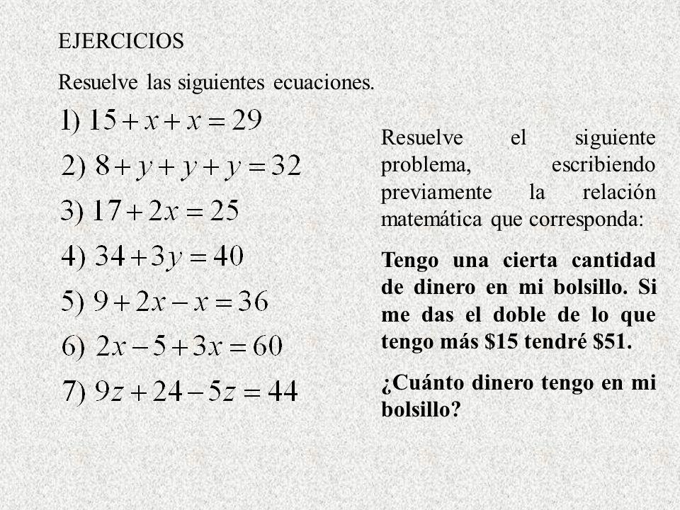 Resuelve el siguiente problema, escribiendo previamente la relación matemática que corresponda: Tengo una cierta cantidad de dinero en mi bolsillo. Si