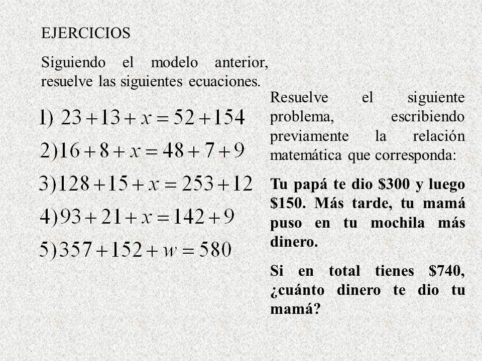 Resuelve el siguiente problema, escribiendo previamente la relación matemática que corresponda: Tu papá te dio $300 y luego $150. Más tarde, tu mamá p