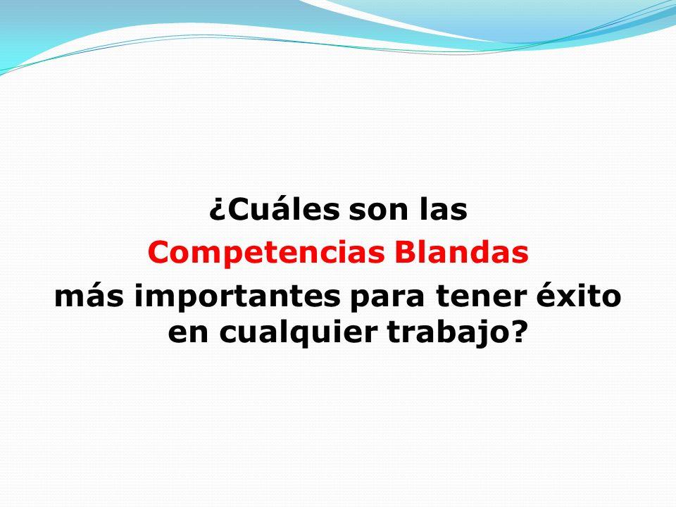 ¿Cuáles son las Competencias Blandas más importantes para tener éxito en cualquier trabajo?