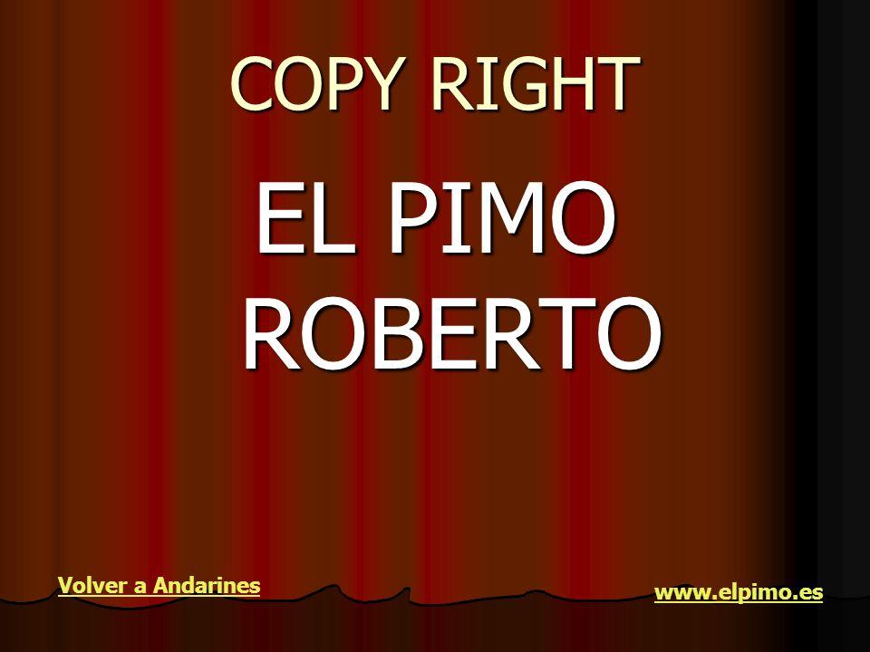 COPY RIGHT EL PIMO ROBERTO www.elpimo.es Volver a Andarines