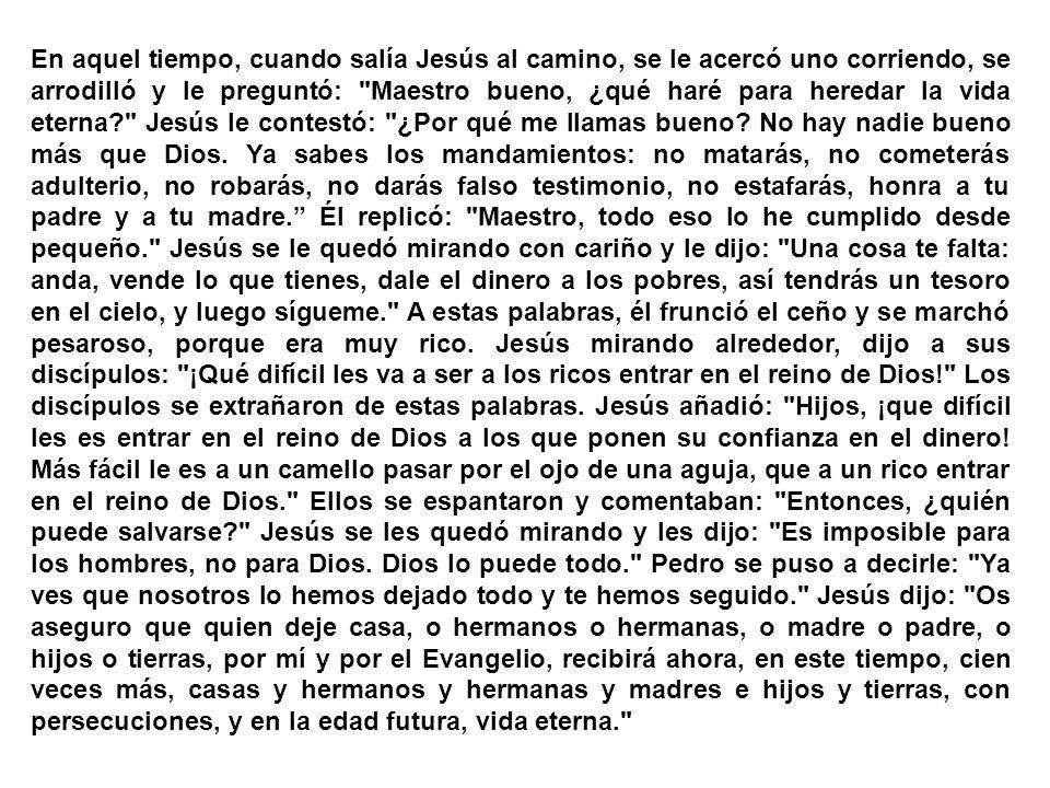 Hoy en el evangelio se habla sobre la llamada de Jesús a un joven rico. Mc 10, 17-30