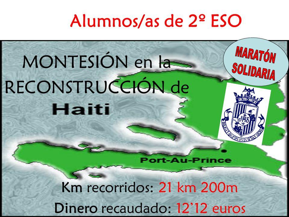 MONTESIÓN en la RECONSTRUCCIÓN de Km recorridos: 21 km 200m Dinero recaudado: 1212 euros Alumnos/as de 2º ESO