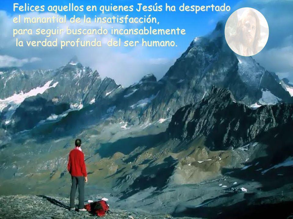 Felices aquellos para quienes los valores de Jesús representan los mejores sentimientos, que pueden dar auténtico sentido a sus existencias.