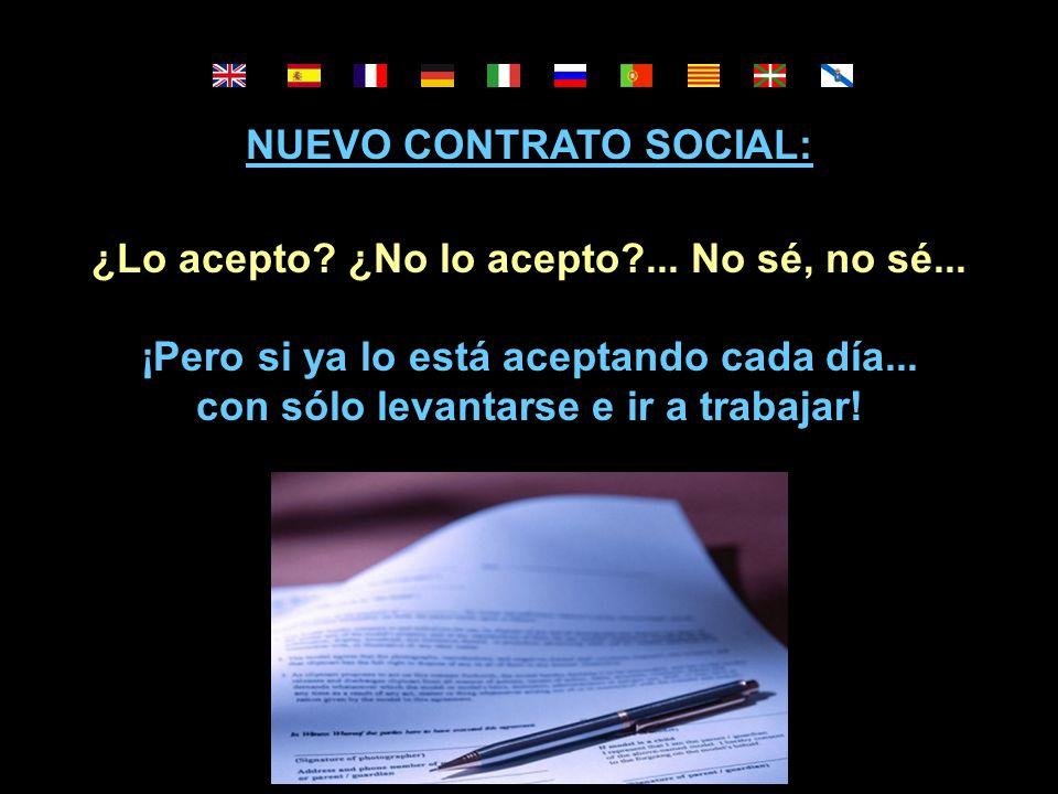 NUEVO CONTRATO SOCIAL: ¿Lo acepto.¿No lo acepto?...