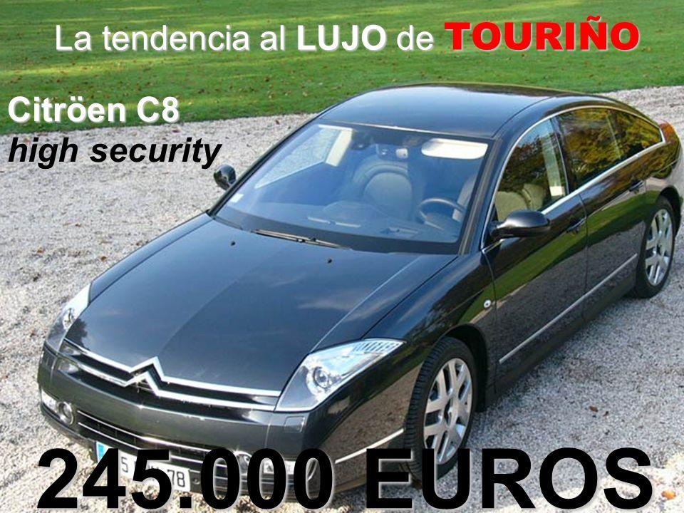 La tendencia al LUJO de TOURIÑO 245.000 EUROS Citröen C8 high security