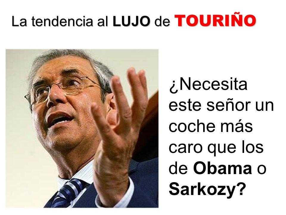 La tendencia al LUJO de TOURIÑO ¿Necesita este señor un coche más caro que los de Obama o Sarkozy