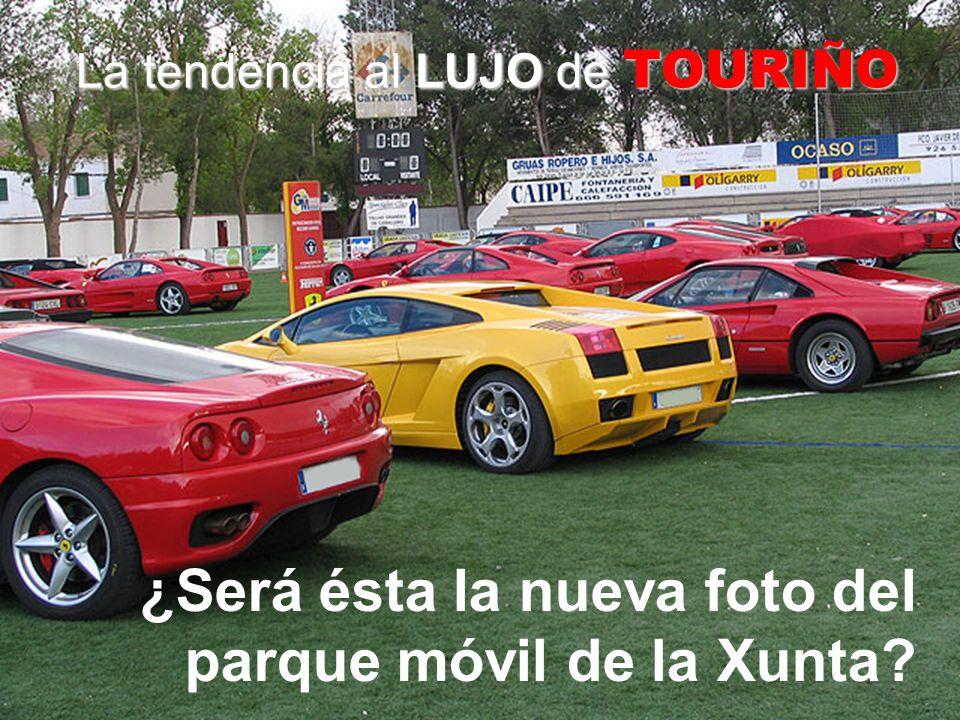La tendencia al LUJO de TOURIÑO ¿Será ésta la nueva foto del parque móvil de la Xunta