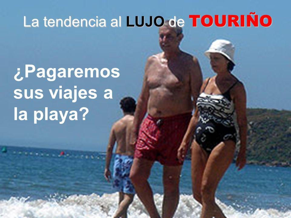 La tendencia al LUJO de TOURIÑO ¿Pagaremos sus viajes a la playa