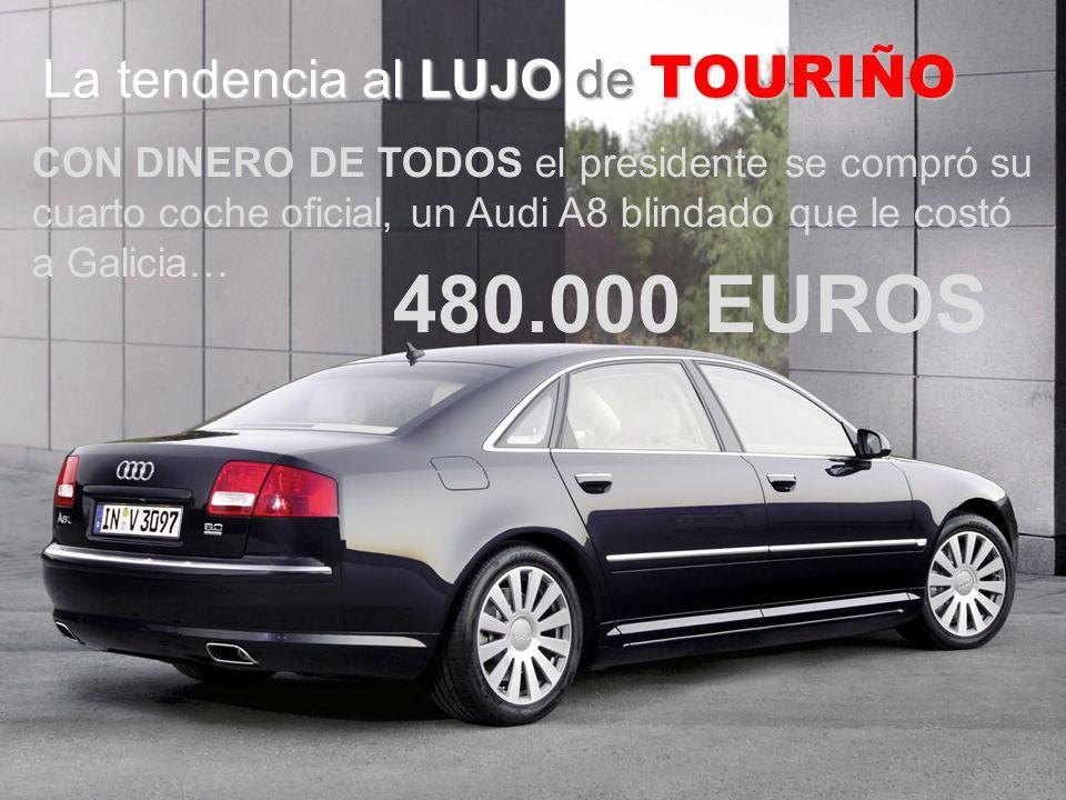 La tendencia al LUJO de TOURIÑO CON DINERO DE TODOS el presidente se compró su cuarto coche oficial, un Audi A8 blindado que le costó a Galicia… 480.000 EUROS