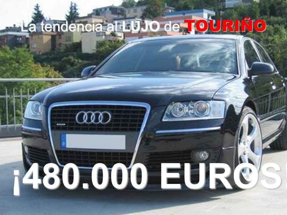 La tendencia al LUJO de TOURIÑO ¡480.000 EUROS!