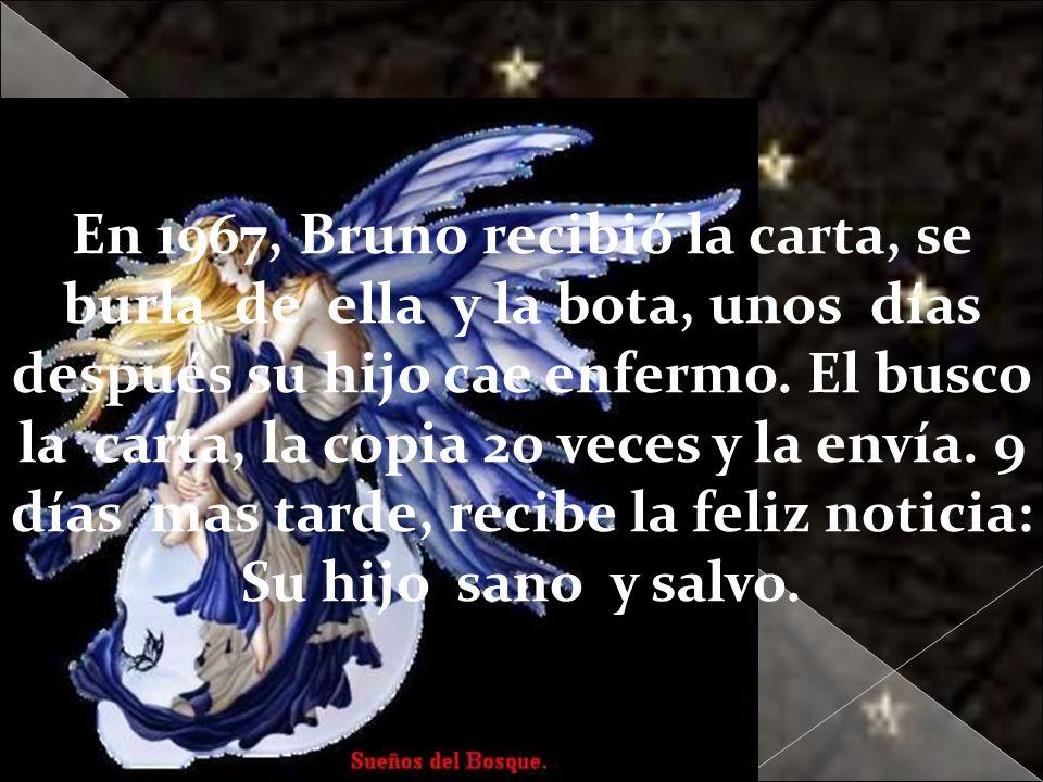 Galvany Bladimir Valdivia Tirado galvanybvtvida@gmail.com galvanybvtvida@yahoo.es galvanybvtvida@hotmail.com En 1967, Bruno recibió la carta, se burla de ella y la bota, unos días después su hijo cae enfermo.