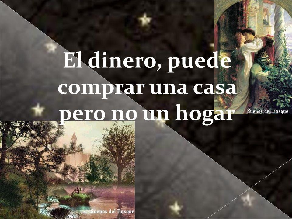 Galvany Bladimir Valdivia Tirado galvanybvtvida@gmail.com galvanybvtvida@yahoo.es galvanybvtvida@hotmail.com El dinero, puede comprar una casa pero no un hogar