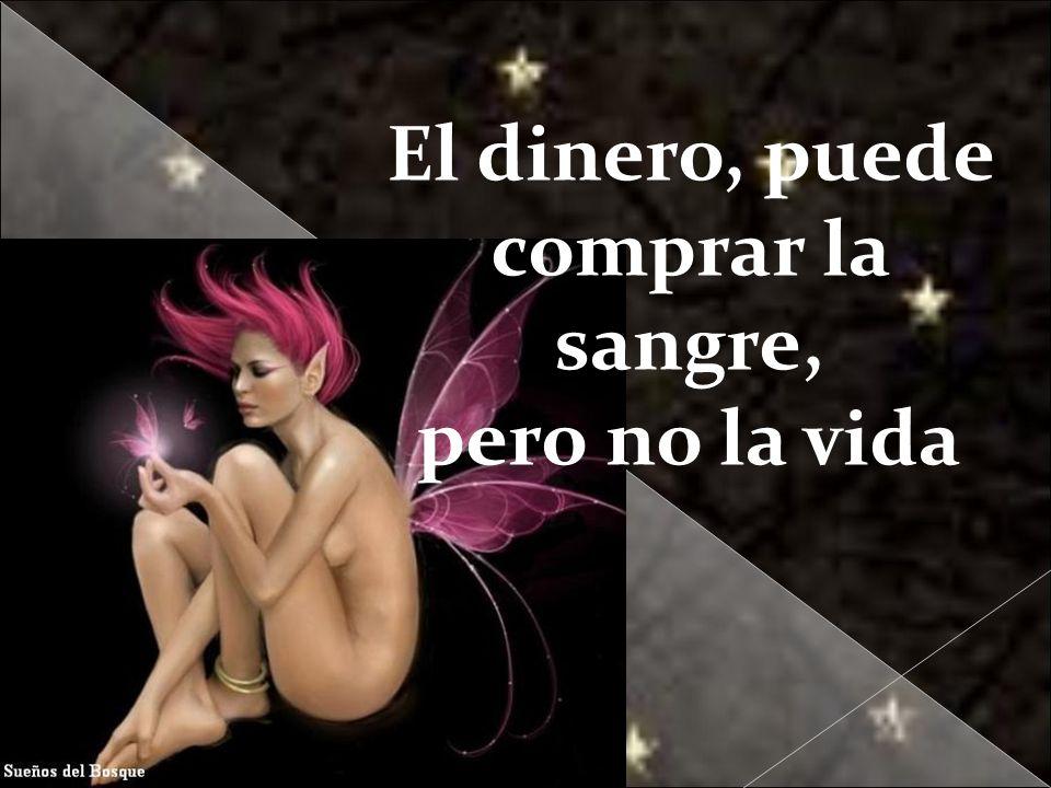 Galvany Bladimir Valdivia Tirado galvanybvtvida@gmail.com galvanybvtvida@yahoo.es galvanybvtvida@hotmail.com El dinero, puede comprar la sangre, pero no la vida
