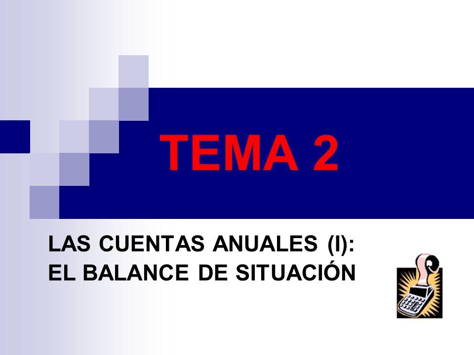 TEMA 2 LAS CUENTAS ANUALES (I): EL BALANCE DE SITUACIÓN
