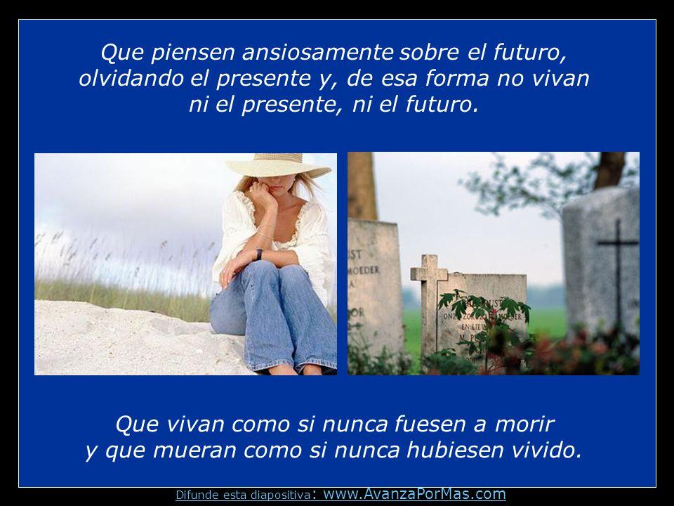 Que desperdicien la salud para hacer dinero y luego perder dinero para recuperar la salud. Difunde esta diapositiva : www.AvanzaPorMas.com