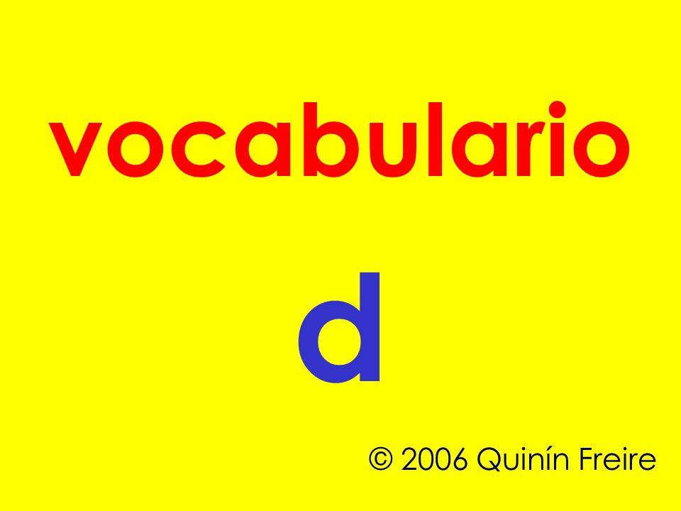 vocabulario d © 2006 Quinín Freire