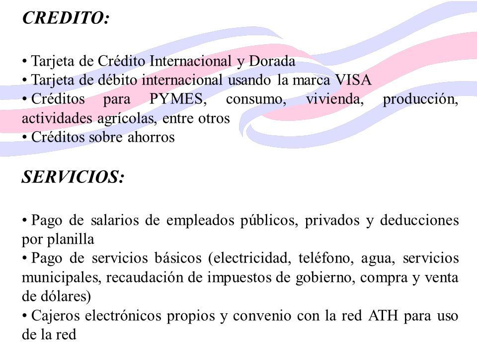 CREDITO: Tarjeta de Crédito Internacional y Dorada Tarjeta de débito internacional usando la marca VISA Créditos para PYMES, consumo, vivienda, produc
