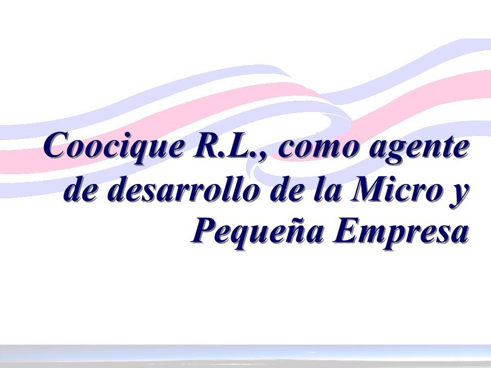 Coocique R.L., como agente de desarrollo de la Micro y Pequeña Empresa