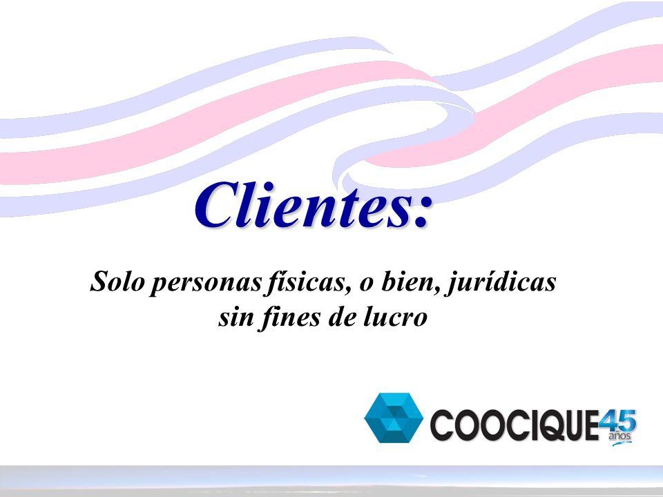 Clientes: Solo personas físicas, o bien, jurídicas sin fines de lucro