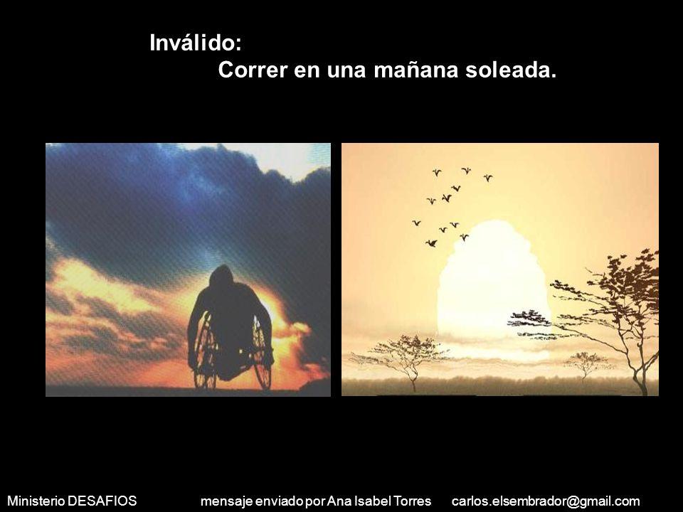 Ministerio DESAFIOS mensaje enviado por Ana Isabel Torres carlos.elsembrador@gmail.com Sordo Mudo : Escuchar el sonido del viento y Poder decir a las personas cuánto las amo.